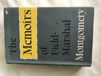 THE MEMOIRS OF FIELD-MARSHAL THE VISCOUNT MONTGOMERY