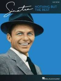 Frank Sinatra - Nothing But the Best: Easy Guitar with Notes & Tab (Easy Guitar With Notes and Tab) by Frank Sinatra - Paperback - 2009-03-02 - from Books Express (SKU: 1423473361)