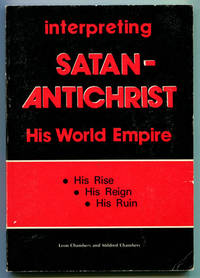 Interpreting Satan-Antichrist: His World Empire
