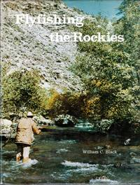 Flyfishing the Rockies by  William C Black - Hardcover - 1976-01-01 - from Kayleighbug Books and Biblio.com