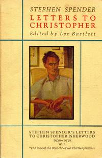 Letters to Christopher: Stephen Spender's Letters to Christopher Isherwood  1929 1939