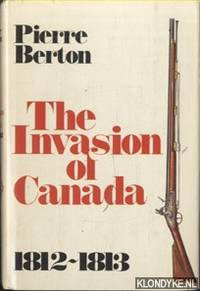 The invasion of Canada 1812-1813