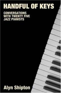 Handful of Keys : Conversations with 30 Jazz Pianists