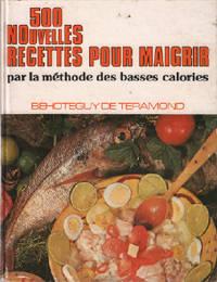 500 nouvelles recettes pour maigrir par la méthode des basses calories