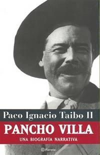 Pancho Villa: Una Biografia Narrativa