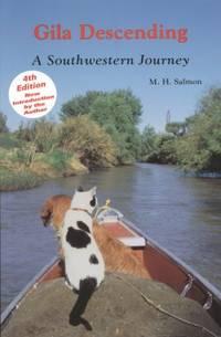 GILA DESCENDING.; A Southwestern Journey
