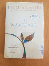 The Namesake by Jhumpa Lahiri - Signed First Edition - 2003 - from Anthony Greene (SKU: 2019_117)