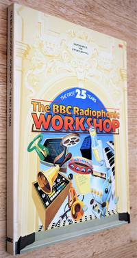 image of The BBC Radiophonic Workshop: The First 25 Years : the inside story of providing sound and music for television and radio, 1958-1983