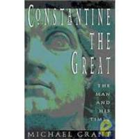 Constantine the Great: The Man and His Times by Michael Grant - Hardcover - 1994-08-02 - from Books Express and Biblio.com