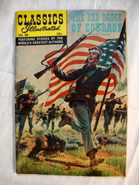 The RED BADGE Of COURAGE by Stephen Crane. Classics Illustrated Featuring Stories by the World's Greatest Authors. No 98.