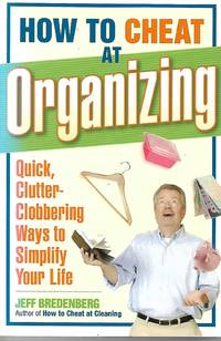 How to Cheat at Organizing by Jeff Bredenberg - Paperback - First - 2007-12 - from Paper Time Machines (SKU: 4628)