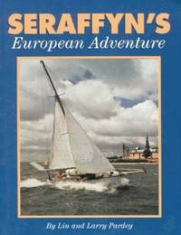 Seraffyn's European Adventure by Larry Pardey; Lin Pardey - Paperback - 2010 - from ThriftBooks and Biblio.com