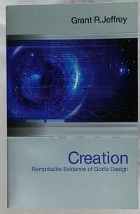 Creation: Remarkable Evidence of God's Design