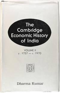 The Cambridge Economic History of India: Volume II: c. 1757-c. 1970