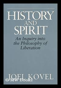 image of History and Spirit : an Inquiry Into the Philosophy of Liberation / Joel Kovel
