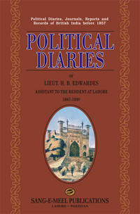 POLITICAL DIARIES OF LT. H. B. EDWARDES 1847-49 by H. B. EDWARDES - Hardcover - 2006 - from Sang-e-Meel Publications (SKU: Biblio316)