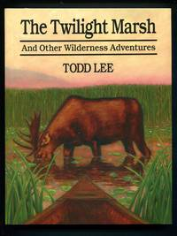 The Twilight Marsh and Other Wilderness Adventures