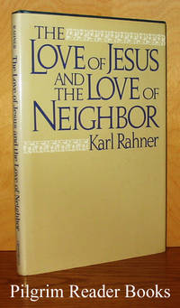 The Love of Jesus and the Love of Neighbor.
