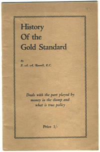 History of the Gold Standard and its Results. Deals with the Part Played by Money in the Slump and What is True Policy