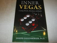 Inner Vegas: Creating Miracles, Abundance, and Health