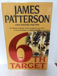 The 6th Target by   James Patterson - Hardcover - 2007 - from Fleur Fine Books and Biblio.com