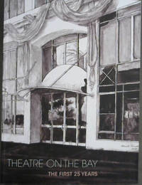 Theatre on the Bay : The First 25 Years