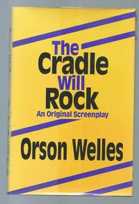 The Cradle Will Rock An Original Screenplay