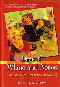 image of Days Of Whine And Noses Pep Talks for Tuckered out Moms