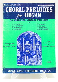 Everybody's Favorite Series No. 65  Choral Preludes for Organ: 63 Original Choral Preludes ( J.S. Bach, J.H. Buttstedt, D. Buxtehude, J.P. Kellner, J. Kuhnau, S. Scheidt, A. Schilling, J.A. Streicher)