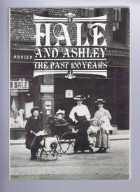 HALE AND ASHLEY: The Past 100 Years