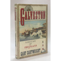 Galveston: A History of the Island
