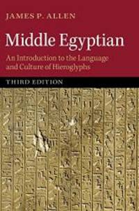 Middle Egyptian: An Introduction to the Language and Culture of Hieroglyphs by James P. Allen - Hardcover - 2014-04-02 - from Books Express and Biblio.com