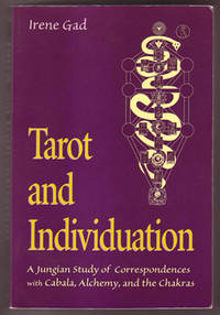 Tarot and Individuation: A Jungian Study of Correspondences with Cabala, Alchemy, and the Chakras by  Irene Gad - Paperback - Second Edition - 2004 - from Book Happy Booksellers and Biblio.com