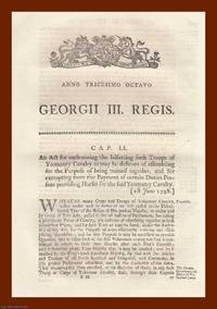YEOMANRY ACTS, 1798-1829. A little collection of 10 original Parliamentary Acts, covering the...