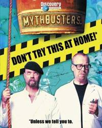 MythBusters : Don't Try This at Home!