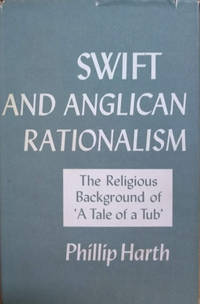 image of Swift and Anglican Rationalism:  The Religious Background of a Tale of a  Tub