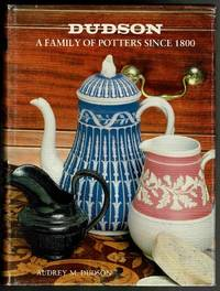 image of Dudson: A Family of Potters Since 1800