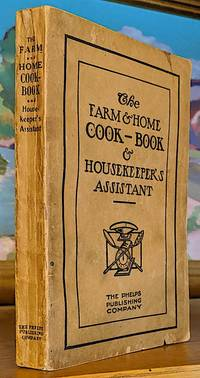 Farm and Home Cook Book and Housekeeper's Assistant