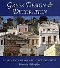 Greek Design and Decoration: Three Centuries of Architectural Style