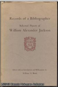 Records of a Bibliographer: Selected Papers of William Alexander Jackson