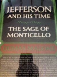 Jefferson and His Time: The Sage of Monticello by  Dumas Malone - 1st edition - 1981 - from civilizingbooks (SKU: 1231BID-5394)