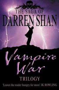 "THE SAGA OF DARREN SHAN: VAMPIRE WAR TRILOGY ""Hunters of the Dusk"",  ""Allies of the Night"", ""Killers of the Dawn"""