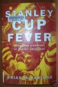 STANLEY CUP FEVER More Than a Century of Hockey Greatness