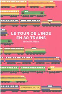 image of Le tour de l'Inde en 80 trains
