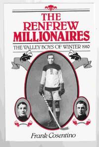 The Renfrew Millionaires The Valley Boys of Winter 1910