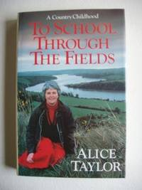 To School Through The Fields  -  A Country Childhood