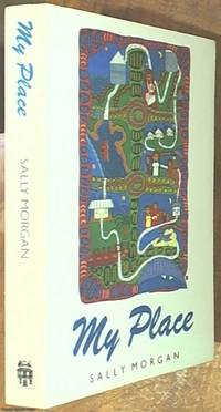 My Place by  Sally Morgan - Paperback - Reprint - 1989 - from Syber's Books ABN 15 100 960 047 (SKU: 0129735)