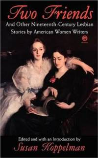 Two Friends : And Other Nineteenth-Century American Lesbian Stories