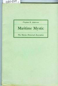 Maritime Mystic the Marine Historical Association by Anderson Virginia B - 1962