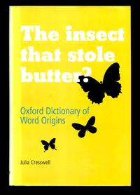 image of The Insect That Stole Butter?: Oxford Dictionary of Word Origins